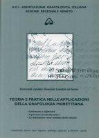 Teoria e pratica nelle applicazioni della grafologia morettiana - Lidia Fogarolo, Giovanni Luisetto