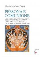 Persona e comunione - Alexandru-Marius Cri?an