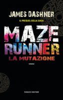 La mutazione. Maze Runner - Dashner James