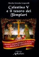 Celestino e il tesoro dei Templari - Lopardi M. Grazia