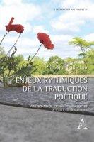 Enjeux rythmiques de la traduction poétique. Yves Bonnefoy et Philippe Jaccottet à l'écoute des autres - Pollicino Simona
