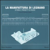 La manifattura di Legnano. Storia e progetti di riuso