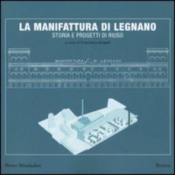 Copertina di 'La manifattura di Legnano. Storia e progetti di riuso'