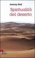 Spiritualità del deserto - Jeremy Hall