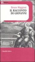Il racconto di Giovanni - Maggioni Bruno