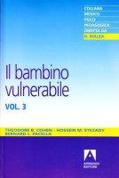 Il bambino vulnerabile - Cohen Theodore B., Etezady Hossein M., Pacella Bernard L.