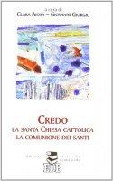 Credo la santa Chiesa cattolica, la comunione dei santi