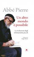 Un altro mondo è possibile - Abbé Pierre Grouès