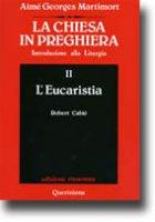 La chiesa in preghiera. Introduzione alla liturgia [vol_2] / L'Eucaristia - Martimort A. Georges