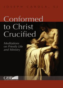 Copertina di 'Conformed to Christ crucifed. Meditations on priestly life and ministry'