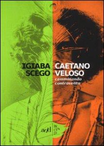 Copertina di 'Caetano Veloso. Camminando controvento'