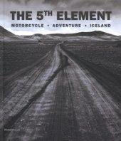 The 5th element. Motorcycle, adventure, Iceland. Ediz. italiana e inglese