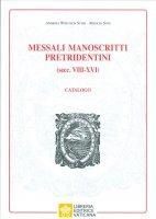 Messali manoscritti pretridentini (secc. VIII-XVI). Catalogo - Andrzej Wojciech Suki , Manlio Sodi