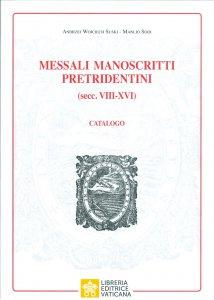 Copertina di 'Messali manoscritti pretridentini (secc. VIII-XVI). Catalogo'