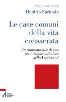 Le case comuni della vita consacrata - Onofrio Farinola