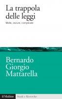 La trappola delle leggi - Mattarella Bernardo Giorgio, Bernardo Giorgio Mattarella