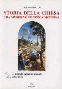 Copertina di 'Storia della Chiesa tra Medioevo ed epoca moderna [vol_3] / Il grande disciplinamento (1563-1648)'