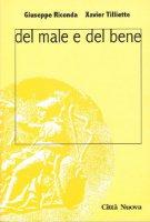 Del male e del bene - Riconda Giuseppe, Tiliette Xavier