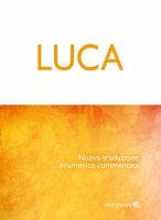 Luca. Nuova traduzione ecumenica commentata.
