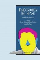 Fisiognomica del senso - Filippo Fimiani, Antonella Trotta