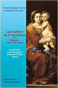 Copertina di 'I quaderni di p. Maurizio. Il rosario... salterio della Vergine'