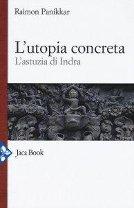 Copertina di 'L' utopia concreta'