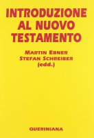 Introduzione al Nuovo Testamento - Schreiber Stefan