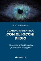 Guardarsi dentro... con gli occhi di Dio - Franco Romano