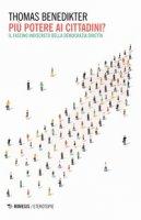 Piu potere ai cittadini? Il fascino indiscreto della democrazia diretta - Benedikter Thomas