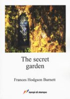 The secret garden - Burnett Frances Hodgson