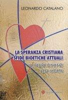 La speranza cristiana, sfide bioetiche attuali - Leonardo Catalano