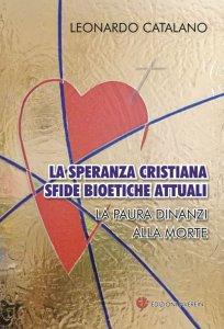 Copertina di 'La speranza cristiana, sfide bioetiche attuali'
