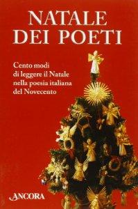 Copertina di 'Natale dei poeti. Cento modi di leggere il Natale nella poesia italiana del Novecento'