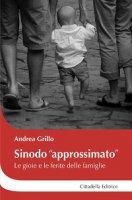 Sinodo �approssimato� - Andrea Grillo