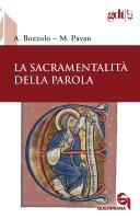 La sacramentalità della parola - Andrea Bozzolo, Marco Pavan