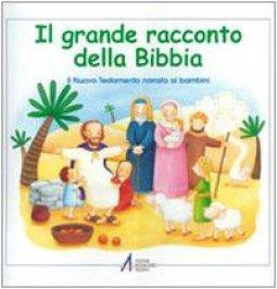 Copertina di 'Il grande racconto della Bibbia. Il Nuovo Testamento narrato ai bambini'