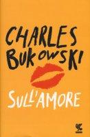 Sull'amore - Bukowski Charles