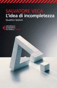 Copertina di 'L' idea di incompletezza. Quattro lezioni'