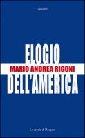 Elogio dell'America - Rigoni Mario Andrea