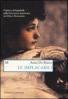 Le implacabili. Violenze al femminile nella letteratura americana tra Otto e Novecento - De Biasio Anna