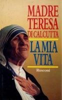 La vita di madre Teresa di Calcutta