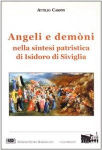 Copertina di 'Angeli e demòni nella sintesi patristica di Isidoro di Siviglia'