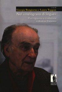 Copertina di 'Nel «melograno di lingue». Plurilinguismo e traduzione in Andrea Zanzotto'