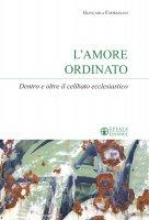 L' amore ordinato - Giancarla Codrignani