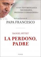 La perdono, Padre - Daniel Pittet