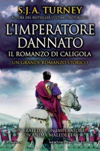 Copertina di 'L' imperatore dannato. Il romanzo di Caligola'
