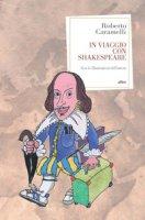 In viaggio con Shakespeare - Caramelli Roberto