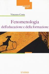 Copertina di 'Fenomenologia dell'educazione e della formazione.'