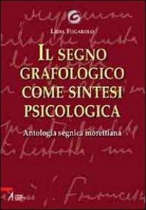 Copertina di 'Il segno grafologico come sintesi psicologica'