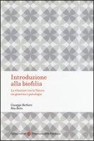 Introduzione alla biofilia. La relazione con la natura tra genetica e psicologia - Barbiero Giuseppe, Berto Rita
